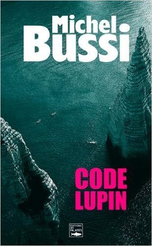 Amazon Fr Code Lupin Michel Bussi Livres Lecture