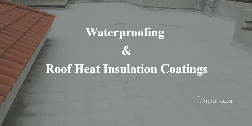 Waterproofing Roof Heat Insulation Coatings Waterproofing Contractor Kochi Waterproofing Works Kerala Waterproofing Works Heat Insulation Insulation Roof