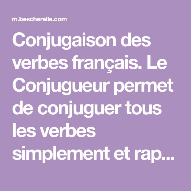 Conjugaison Des Verbes Francais Le Conjugueur Permet De Conjuguer Tous Les Verbes Simplement Et Verbes Francais Apprendre Le Francais Pdf Apprendre L Anglais