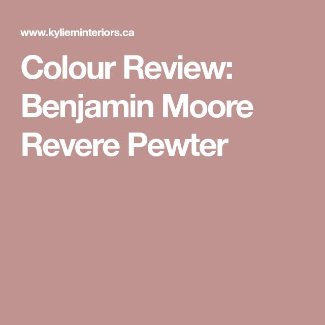 Colour Review: Benjamin Moore Revere Pewter | Revere pewter ...