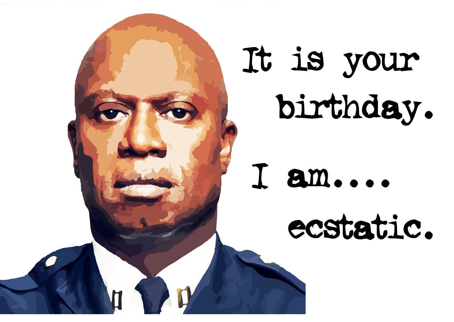 Captain Holt Brooklyn Nine Nine funny Birthday Card