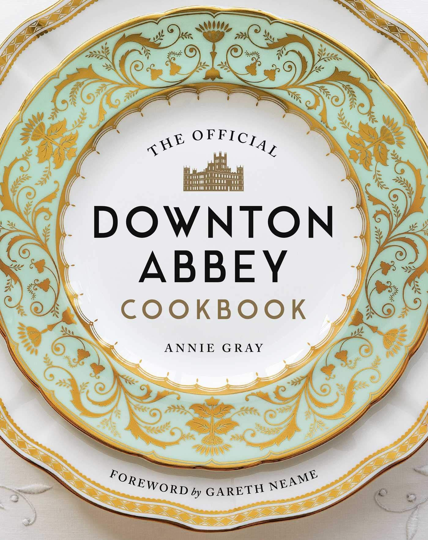 Amazon Com The Official Downton Abbey Cookbook 9781681883694