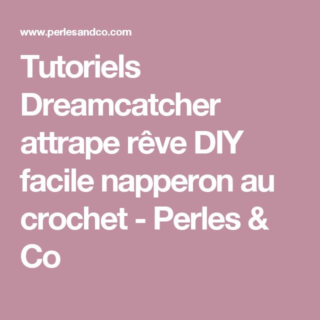 Tutoriels Dreamcatcher attrape rêve DIY facile napperon au crochet - Perles & Co