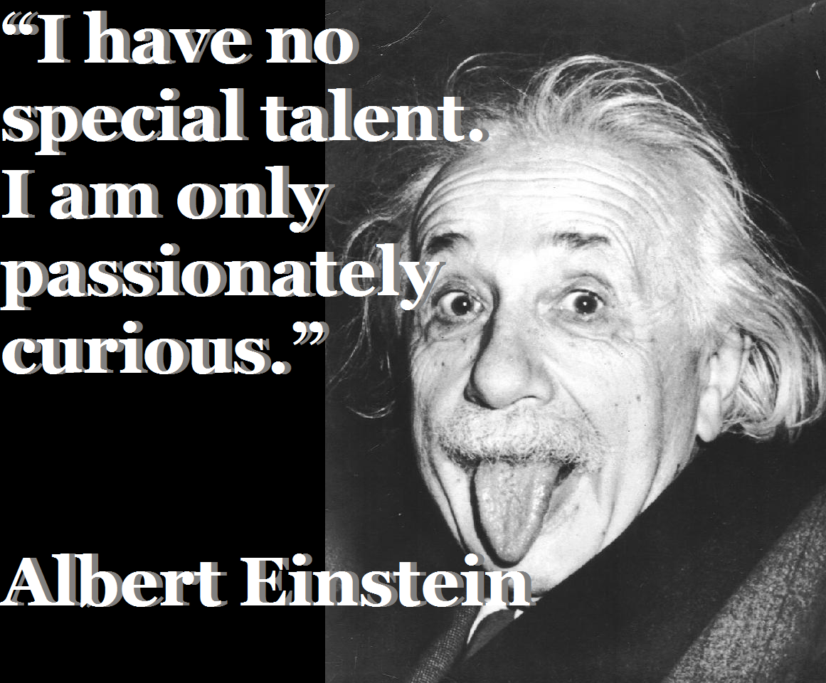 I Have No Special Talent I Am Only Passionately Curious Albert