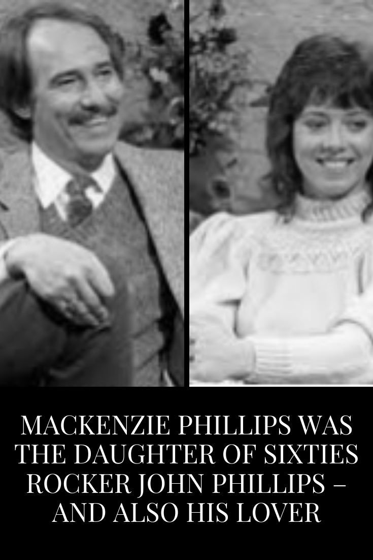 Mackenzie Phillips Was The Daughter Of Sixties Rocker John Phillips And Also His Lover Words Who Is The Father 22 Words