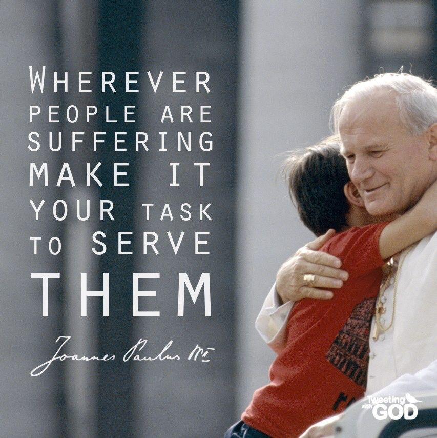 Pope John Paul Ii Quotes This Was Always His Wayhe Went Everywhere In The World To Back Up .