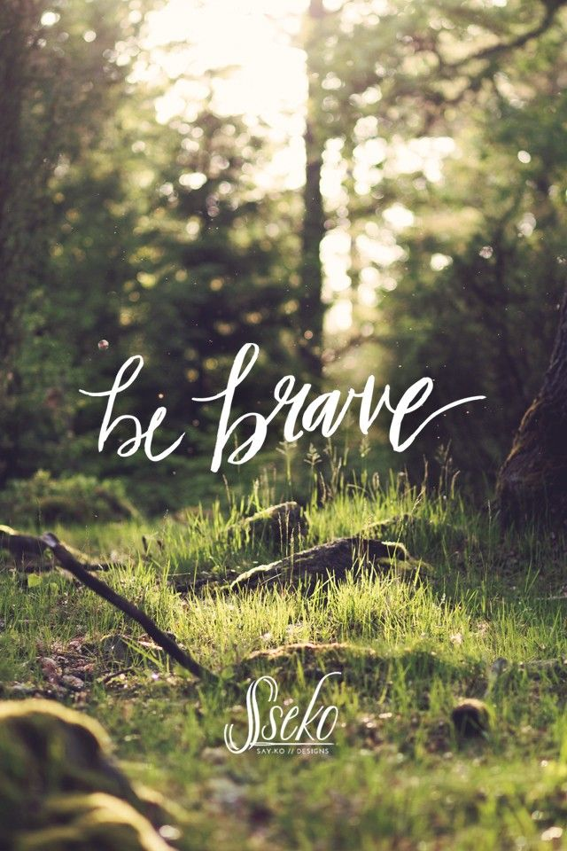 Be Brave Free Wallpaper Download Forest Wallpaper