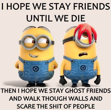 Let's be ghost friends. Ha!
