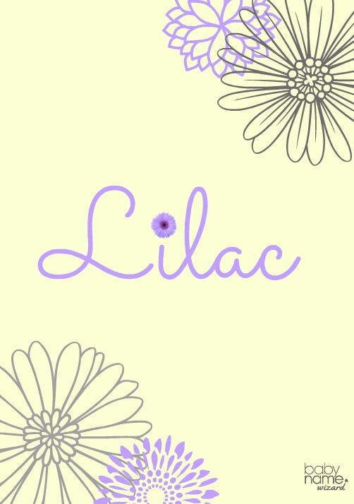 Lilac Meaning Origin And Popularity Of The Name We Hope It S Only A Matter Of Time Before Lilac Catches On With Similar Baby Girl Names Names Nature Names