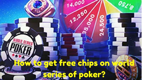 8e82944e9499091a406fb108c162e261 - How To Get Free Chips In World Series Of Poker
