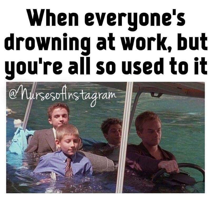 Drowning At Work Like Nursehumor Nurse Work Humor Social