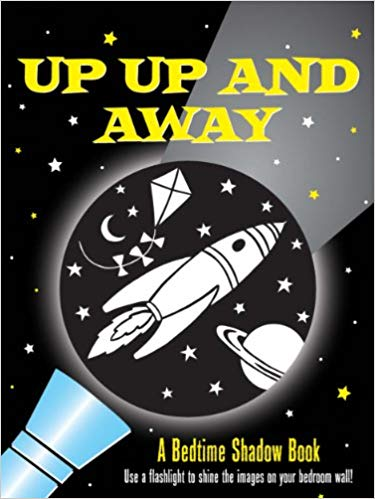 Up, Up and Away! A Bedtime Shadow Book (Activity Books)