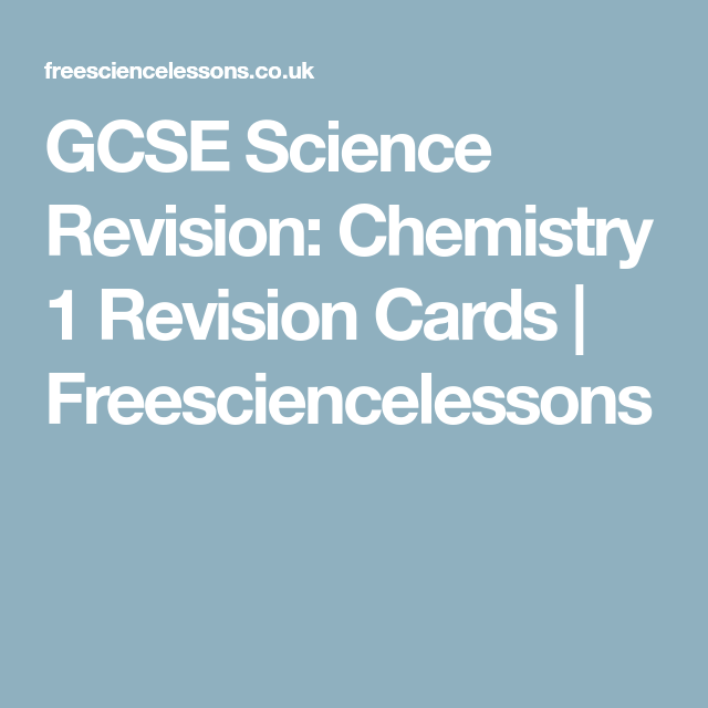 Gcse science revision chemistry 1 revision cards gcse science revision chemistry 1 revision cards freesciencelessons publicscrutiny Gallery