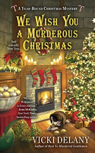 we wish you a murderous christmas a year round christmas mystery by vicki delany 11 1 16 - Christmas Mystery Books