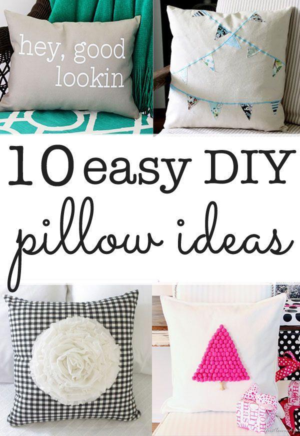 DIY Pillow ideas - ten ideas you can make in minutes | Pillows ...