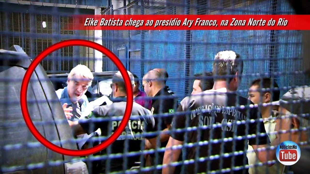 Eike Batista chega ao presídio Ary Franco, na Zona Norte do Rio
