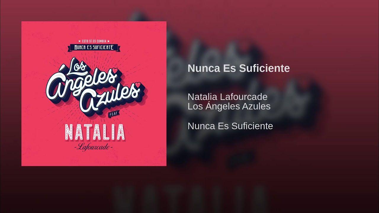 Los Angeles Azules Ft Natalia Lafourcade Nunca Es Suficiente Los Angeles Azules Los Angeles Nunca Es Suficiente