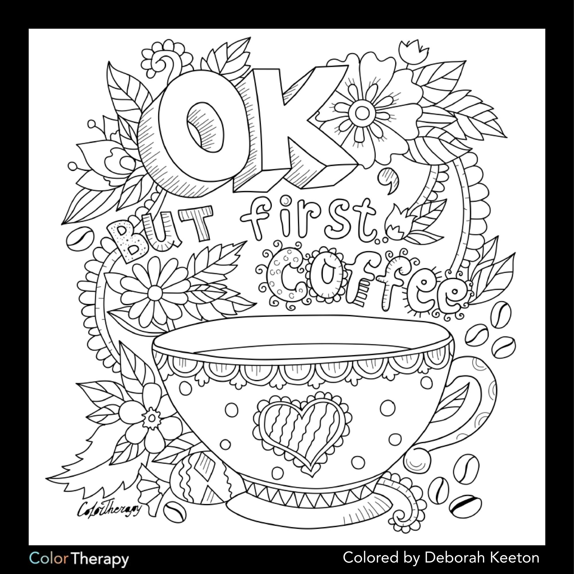 Ok but first coffee coloring page Coffee Tea Coloring