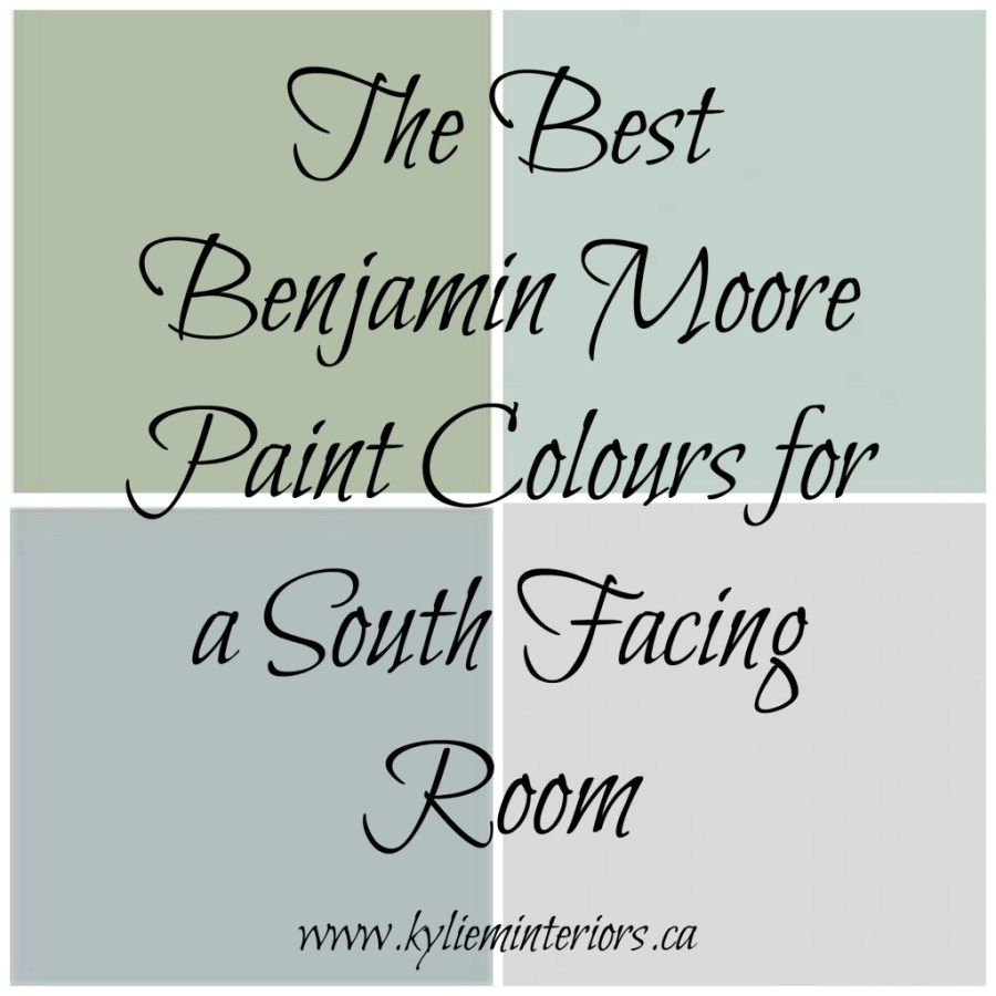 Best Benjamin Moore Paint Colours For A South Facing Warm Room The Most Por Cool