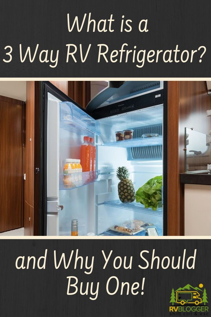 What is a 3 Way RV Refrigerator and Why You Should Buy One – RVBlogger RV maintenance got you rep
