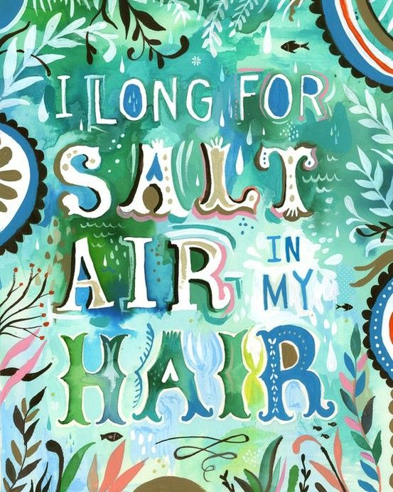 I long for salt air in my hair. +++for more quotes about #summer and having #fun, visit http://www.quotesarelife.com/