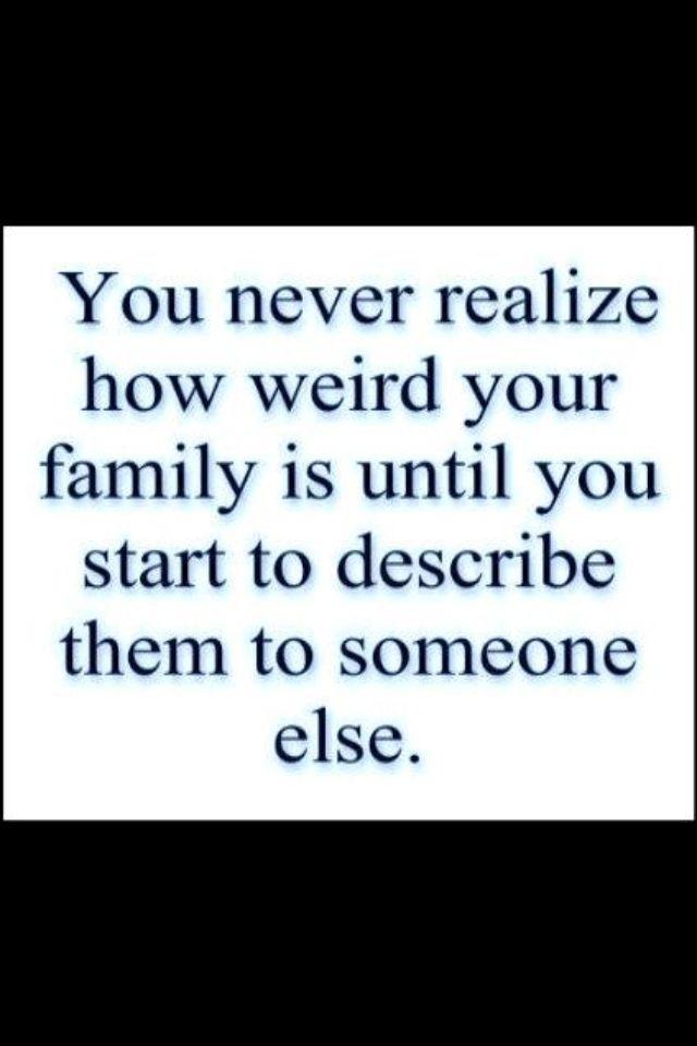 Haha, oh I know how weird mine is, lol
