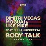 Dimitri Vegas & MOGUAI & Like Mike - Body Talk ft Julian Perretta – Lyrics e Traduzione