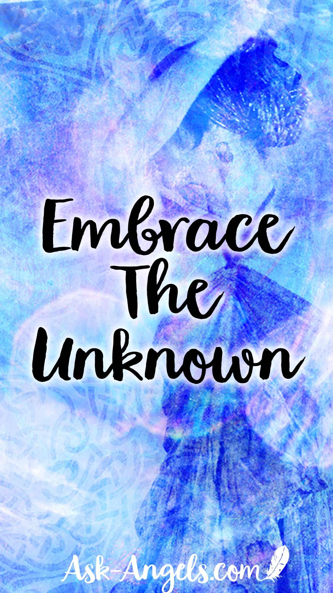 Embrace The Unknown By Centering In Divine Love And Light