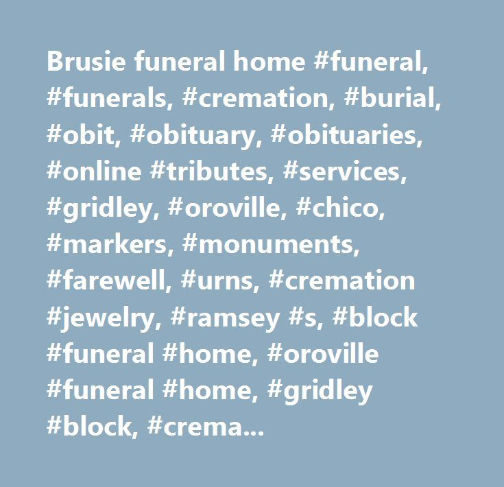 Brusie funeral home #funeral, #funerals, #cremation, #burial, #obit