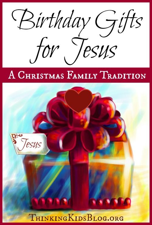 Birthday Gifts For Jesus Family Christmas Tradition