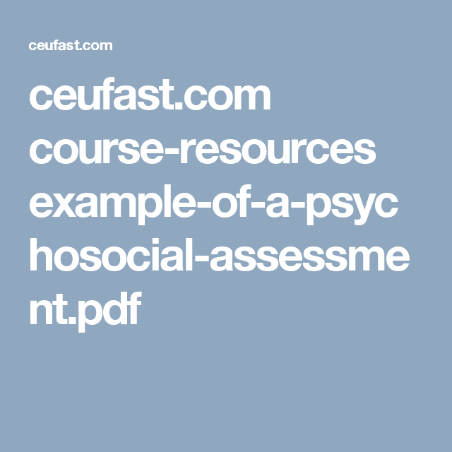 CeufastCom CourseResources ExampleOfAPsychosocialAssessment