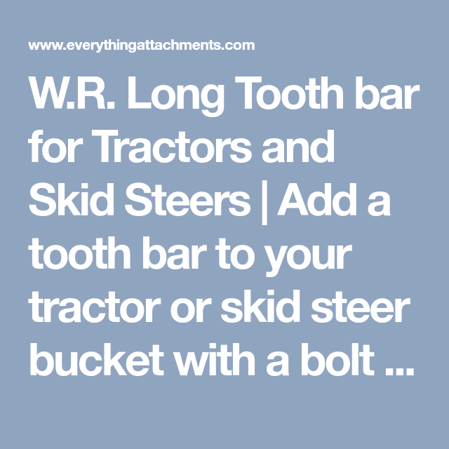 W R Long Tooth Bar For Tractors And Skid Steers Add A Tooth Bar