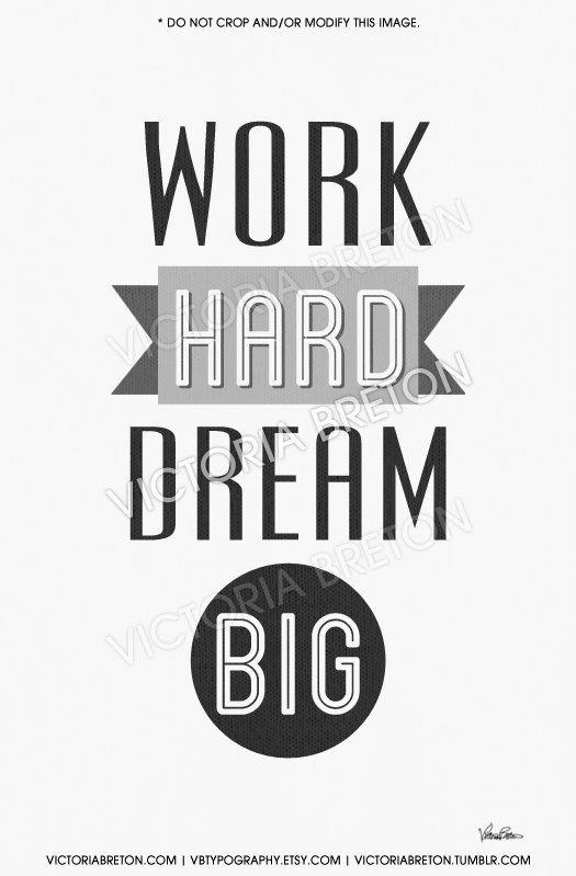 Work Hard, Dream Big - 8x10, 11x17 typography print ...