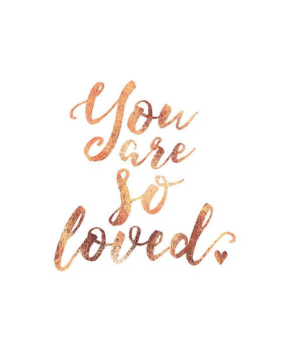 Love Wallpaper Writing : Rose Gold Foil You Are So Loved Quote Art Print by ...