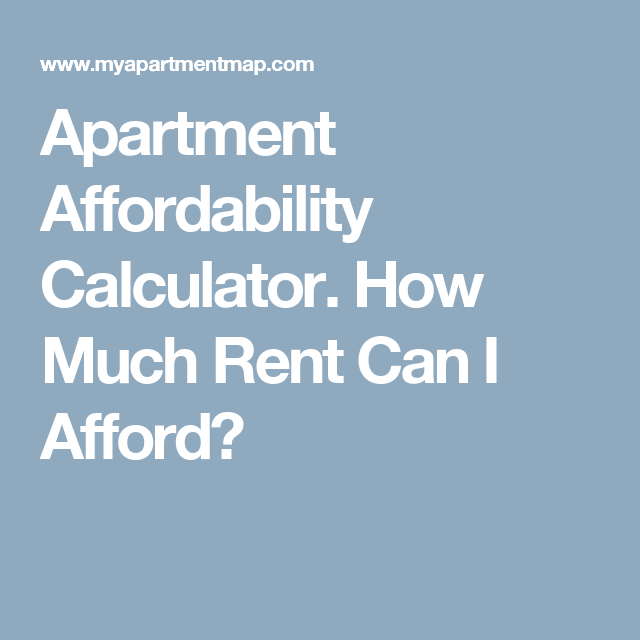 Apartment Affordability Calculator. How Much Rent Can I