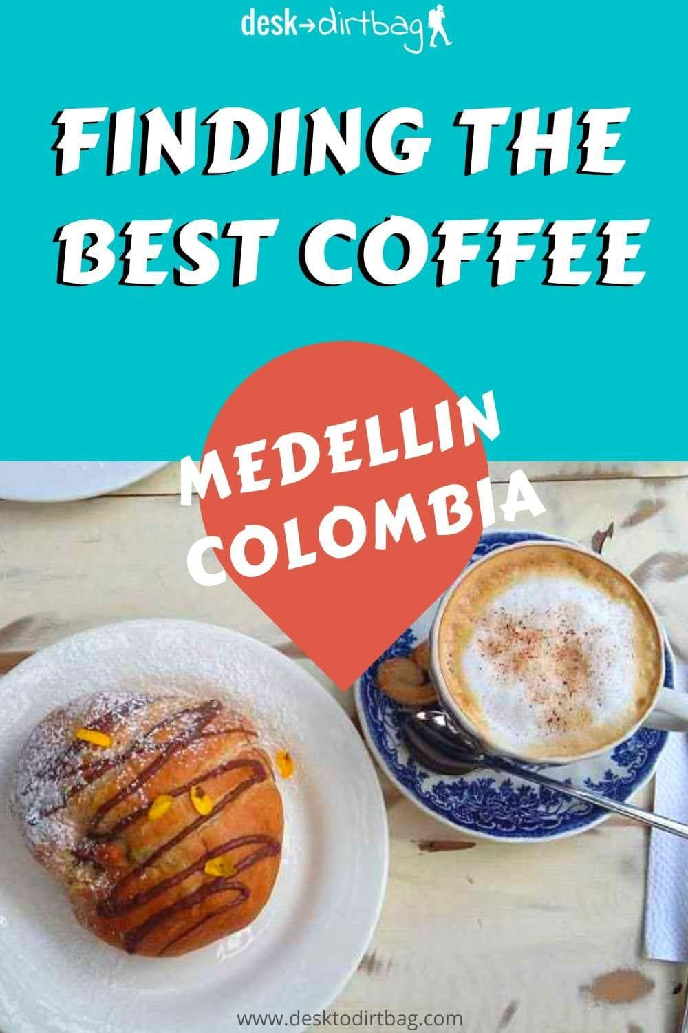 Discovering the Best Coffee in Medellin (An Updated Guide