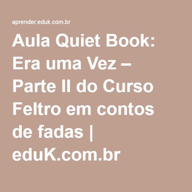 Aula Quiet Book: Era uma Vez – Parte II do Curso Feltro em contos de fadas | eduK.com.br