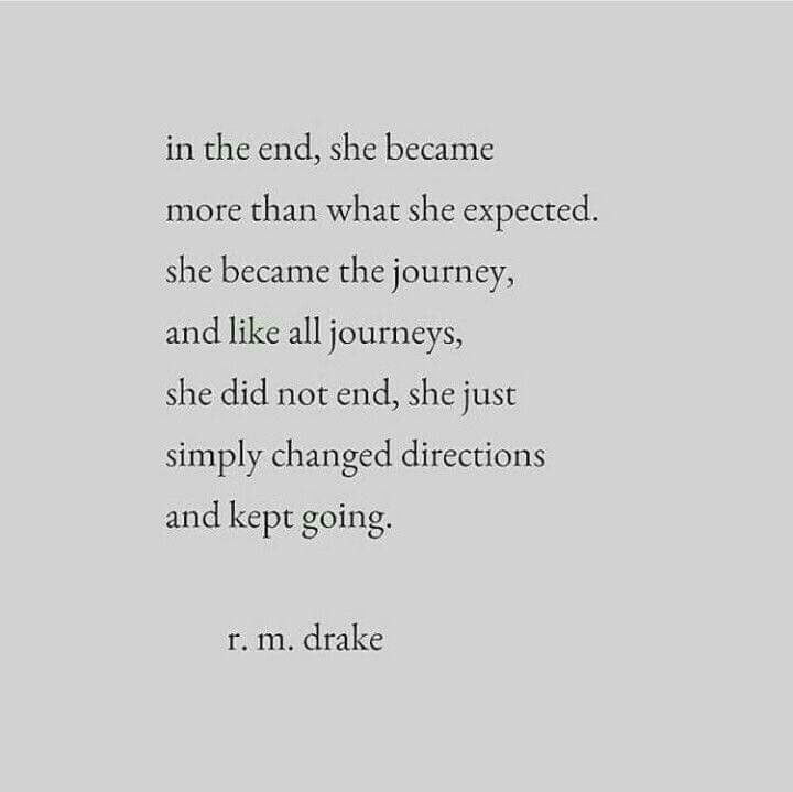 She Did Not End She Simply Changed Directions And Kept On Going