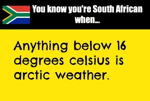 True Story Just Ask Any South African Bootsandscarfweather