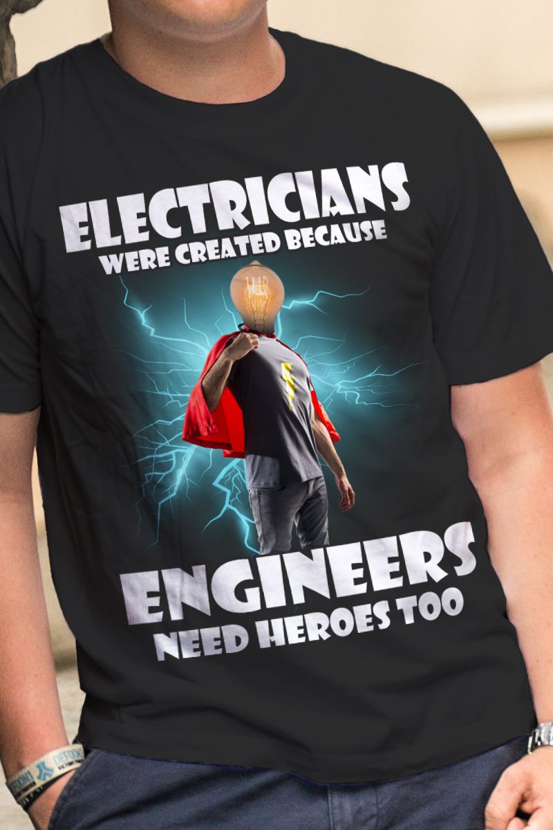 62071f74 Engineer Needs Hero Electrician Created - Electrician Gift - Design  available on Tee Shirt Hoodie Tank Mug Sticker Long Sleeve ... #electrician  #electrical ...