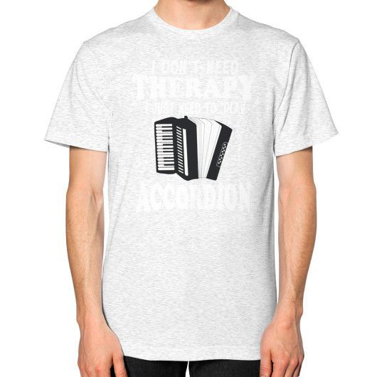 I DONT NEED THERAPY Unisex T-Shirt (on man)