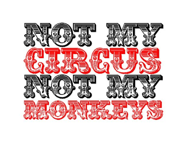 Simply June #quotes  Ever worry about something that you have absolutely no control over? Repeat after me..Not my circus....