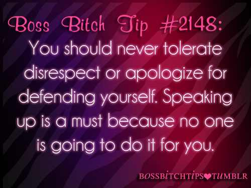 2148 You should never tolerate disrespect or apologize for