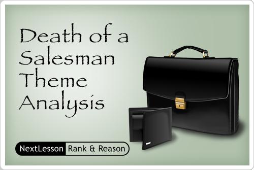 Death of a Salesman Theme Analysis - Critical Thinking/problem Solving Skills, Collaboration Skills