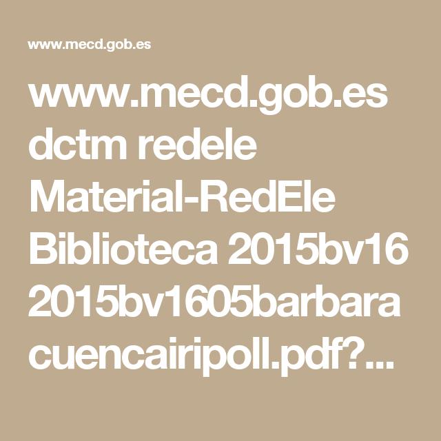 www.mecd.gob.es dctm redele Material-RedEle Biblioteca 2015bv16 2015bv1605barbaracuencairipoll.pdf?documentId=0901e72b81c2a5e6
