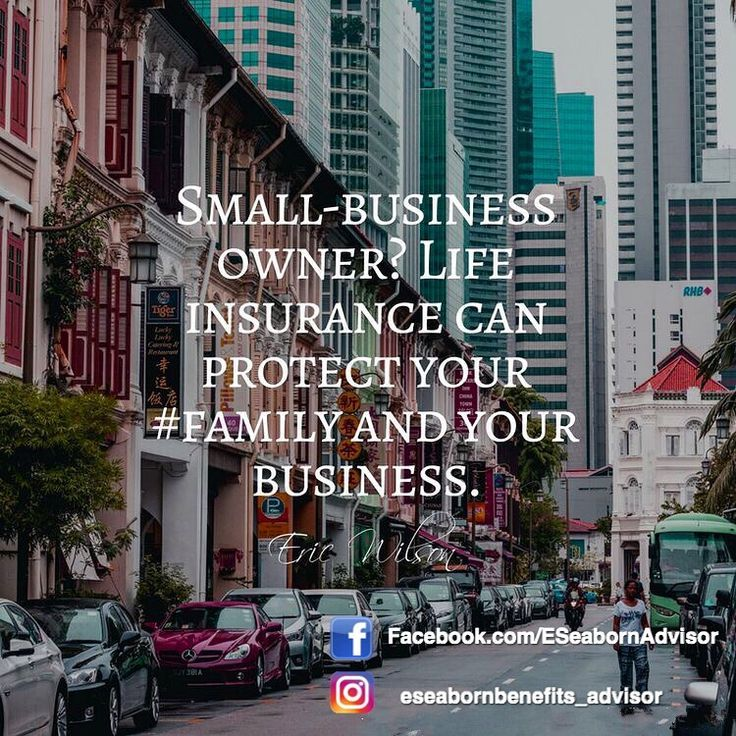 Small Business Owners, Life Insurance can help protect