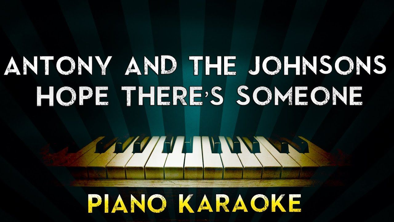 Antony And The Johnsons Hope There 39 S Someone Lower Key