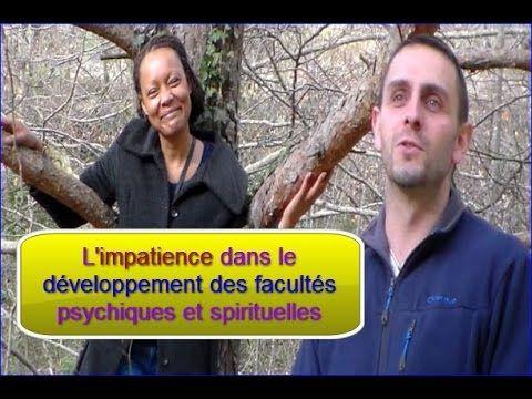 L'impatience & Facultés Psychiques et Spirituelles : L'envie d'avancer !