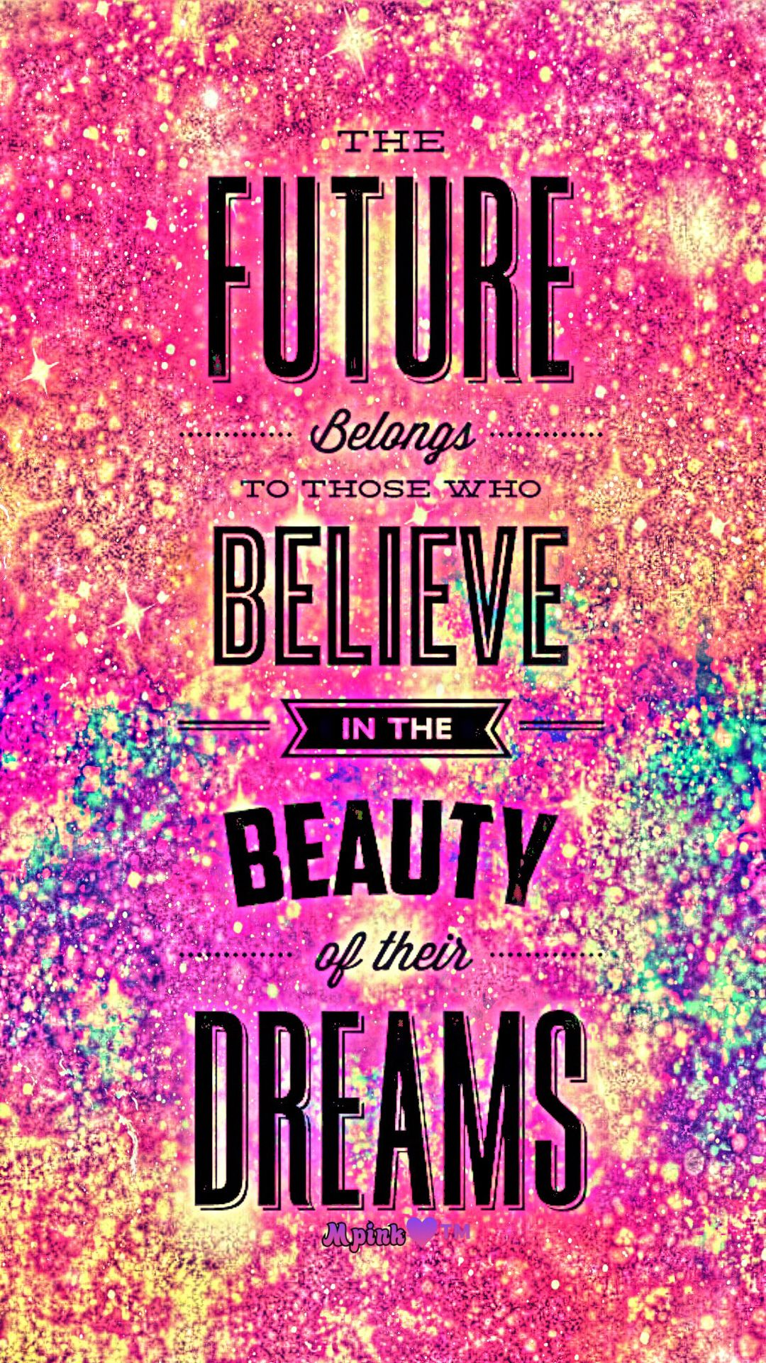 The Future Belongs To Those Who Believe Galaxy Wallpaper