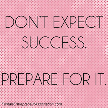 Don't Expect Success - Prepare for it! #Quotes ...